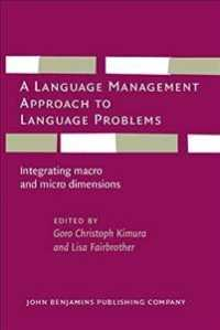 A Language Management Approach to Language Problems : Integrating Macro and Micro Dimensions